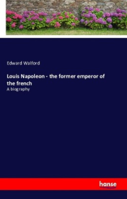 Louis Napoleon - the former emperor of the french