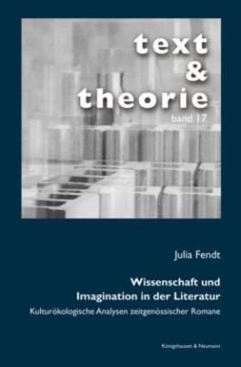 Wissenschaft und Imagination in der Literatur