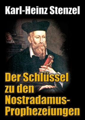 Der Schlüssel zu den Nostradamus-Prophezeiungen