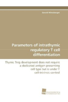 Parameters of intrathymic regulatory T cell differentiation