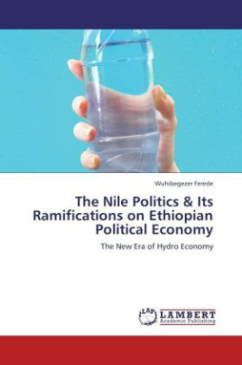 The Nile Politics & Its Ramifications on Ethiopian Political Economy