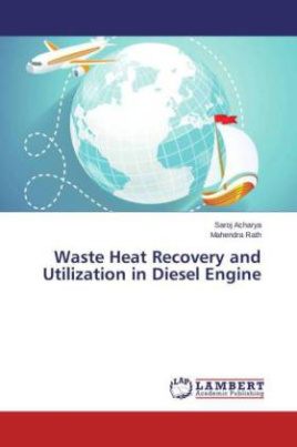 Waste Heat Recovery and Utilization in Diesel Engine