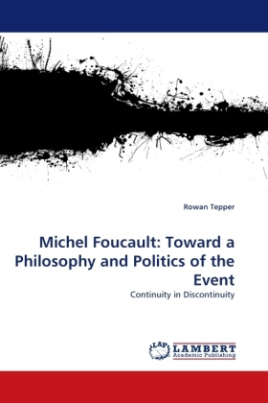 Michel Foucault: Toward a Philosophy and Politics of the Event