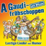 A Gaudifrühschoppen - Lustige Lieder mit Humor