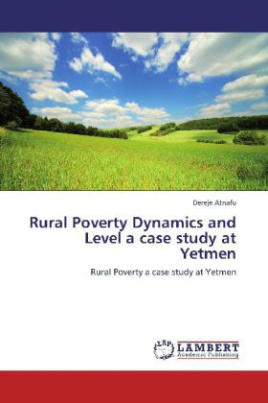Rural Poverty Dynamics and Level a case study at Yetmen