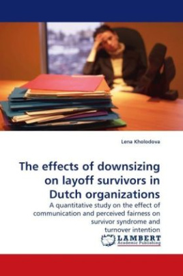The effects of downsizing on layoff survivors in Dutch organizations