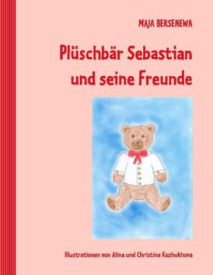 Plüschbär Sebastian und seine Freunde