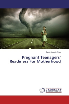 Pregnant Teenagers  Readiness For Motherhood