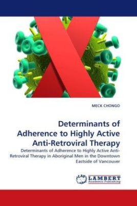 Determinants of Adherence to Highly Active Anti-Retroviral Therapy