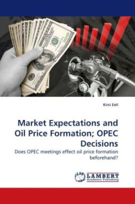Market Expectations and Oil Price Formation; OPEC Decisions