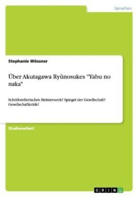 """Über Akutagawa Ryûnosukes """"Yabu no naka"""""""