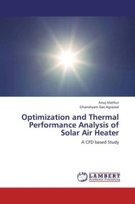 Optimization and Thermal Performance Analysis of Solar Air Heater