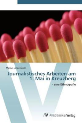 Journalistisches Arbeiten am 1. Mai in Kreuzberg