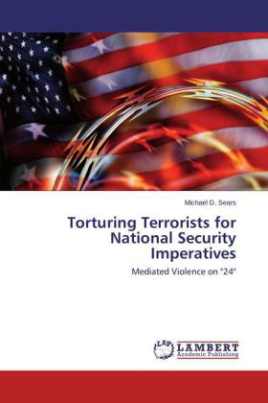 Torturing Terrorists for National Security Imperatives
