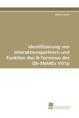 Identifizierung von Interaktionspartnern und Funktion des N-Terminus des Qb-SNAREs Vti1p