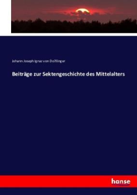 Beiträge zur Sektengeschichte des Mittelalters