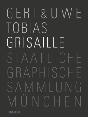 Gert & Uwe Tobias Grisaille