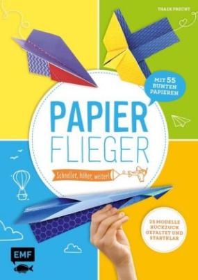 Papierflieger - schneller, höher, weiter!