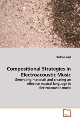 Compositional Strategies in Electroacoustic Music