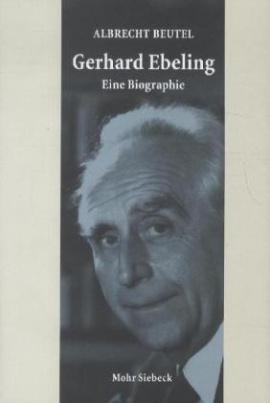 Gerhard Ebeling - Eine Biographie