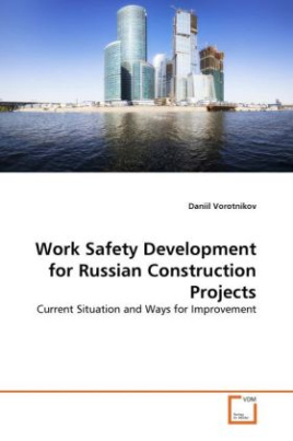 Work Safety Development for Russian Construction Projects