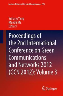 Proceedings of the 2nd International Conference on Green Communications and Networks 2012 (GCN 2012). Vol.3
