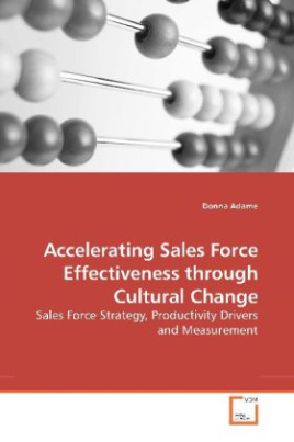Accelerating Sales Force Effectiveness through Cultural Change