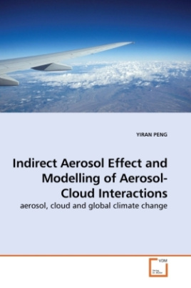 Indirect Aerosol Effect and Modelling of Aerosol-Cloud Interactions