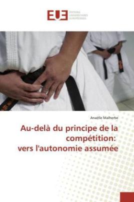 Au-delà du principe de la compétition: vers l'autonomie assumée