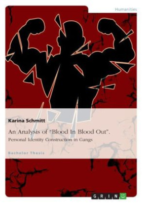 """An Analysis of """"Blood In Blood Out"""". Personal Identity Construction in Gangs"""
