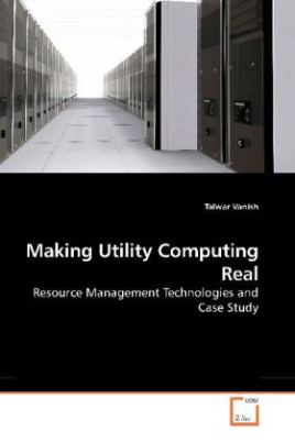 Making Utility Computing Real