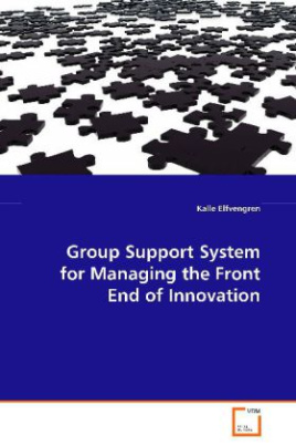 Group Support System for Managing the Front End ofInnovation