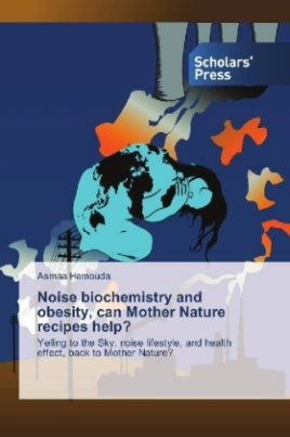 Noise biochemistry and obesity, can Mother Nature recipes help?