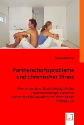 Partnerschaftsprobleme und chronischer Stress