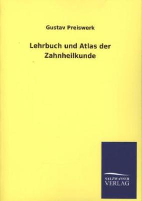Lehrbuch und Atlas der Zahnheilkunde