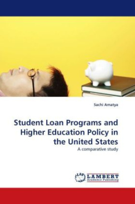 Student Loan Programs and Higher Education Policy in the United States