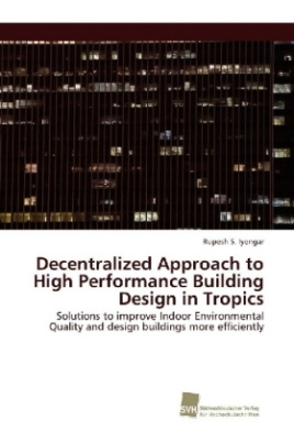 Decentralized Approach to High Performance Building Design in Tropics