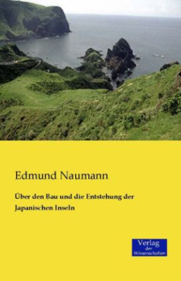 Über den Bau und die Entstehung der Japanischen Inseln