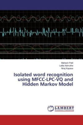 Isolated word recognition using MFCC-LPC-VQ and Hidden Markov Model