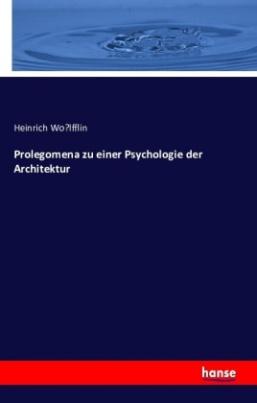 Prolegomena zu einer Psychologie der Architektur
