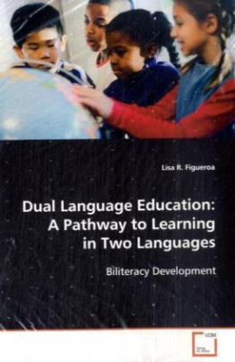 Dual Language Education: A Pathway to Learning in Two Languages