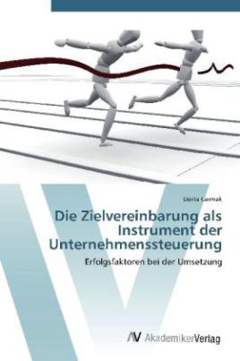 Die Zielvereinbarung als Instrument der Unternehmenssteuerung