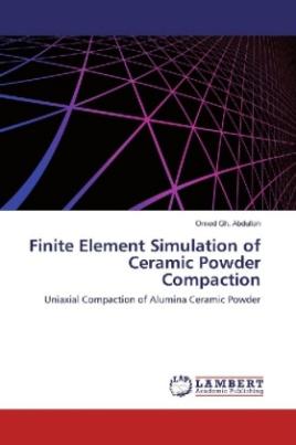 Finite Element Simulation of Ceramic Powder Compaction