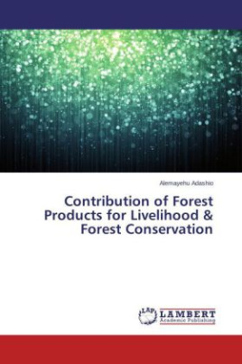 Contribution of Forest Products for Livelihood & Forest Conservation