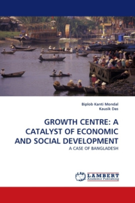 GROWTH CENTRE: A CATALYST OF ECONOMIC AND SOCIAL DEVELOPMENT