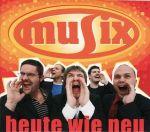 Musix - Heute wie neu