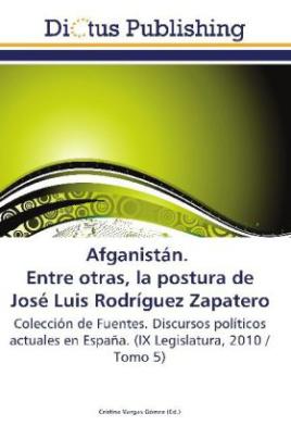 Afganistán. Entre otras, la postura de José Luis Rodríguez Zapatero