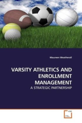 VARSITY ATHLETICS AND ENROLLMENT MANAGEMENT