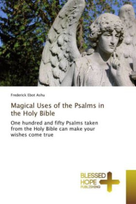 Magical Uses of the Psalms in the Holy Bible