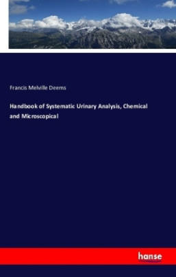 Handbook of Systematic Urinary Analysis, Chemical and Microscopical